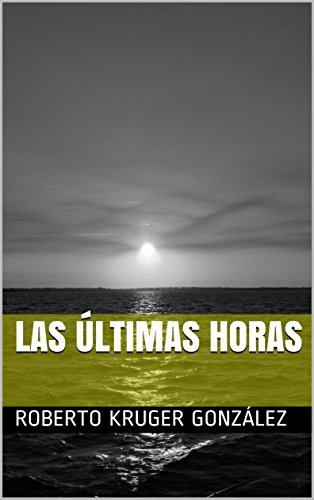 Las últimas horas (Spanish Edition)