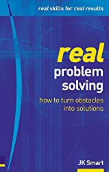 Real Problem Solving: How to Unblock Thinking and Make Obstacles Disappear