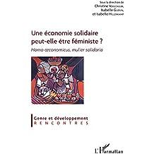Une économie solidaire peut-elle être féministe ?: Homo oeconomicus, mulier solidaria (Genre et développement. Rencontres)