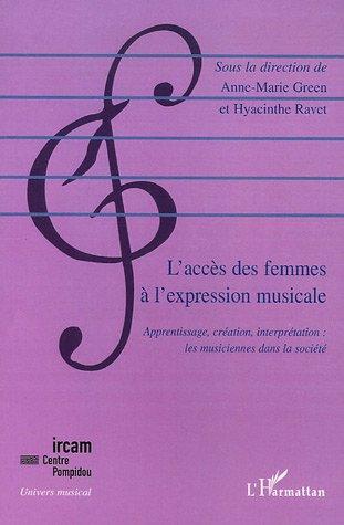 L'accès des femmes à l'expression musicale : Apprentissage, création, interprétation : les musiciennes dans la société contemporaine