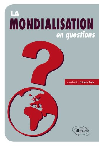 La Mondialisation en Questions