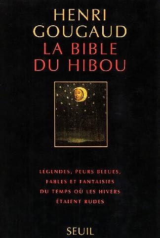 Contes Et Legendes De La Bible - La bible du hibou : légendes, peurs