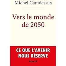 Vers le monde de 2050 (Documents) (French Edition)