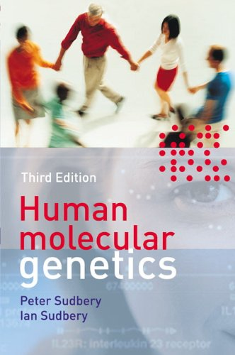 Human Molecular Genetics (Cell and Molecular Biology in Action)
