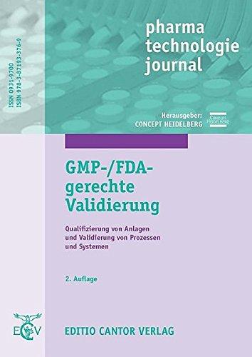 GMP-/FDA-gerechte Validierung: Qualifizierung von Anlagen und Validierung von Prozessen und Systemen (pharma technologie journal)