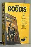 David Goodis, tome 2 - Obsession, La lune dans le caniveau, La blonde au coin de la rue, Descente aux enfers, Beauté bleue