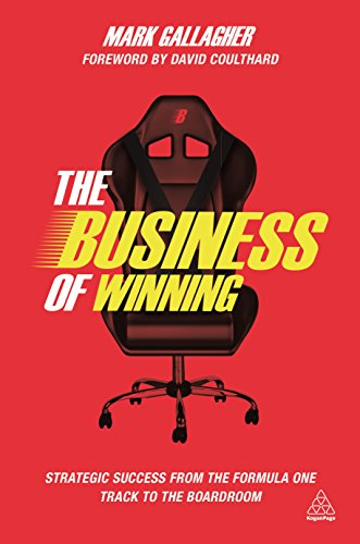 The Business of Winning: Strategic Success from the Formula 1 Track to the Boardroom