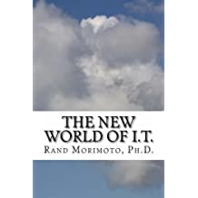 The New World of I.T. (Mini-Book Strategy Series) (Volume 1) by Dr Rand Morimoto (2014-01-21)