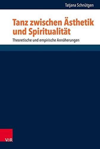 Tanz zwischen Ästhetik und Spiritualität: Theoretische und empirische Annäherungen (Research in Contemporary Religion) por Tatjana K. Schnütgen