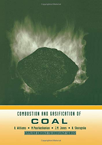 Combustion and Gasification of Coal (Applied Energy Technology) por A. Williams