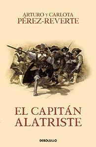 El capitán Alatriste par Arturo Pérez-Reverte