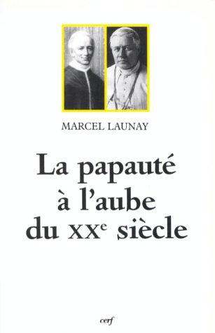 La Papauté à l'aube du XXe siècle : Léon XIII et Pie X (1878-1914)