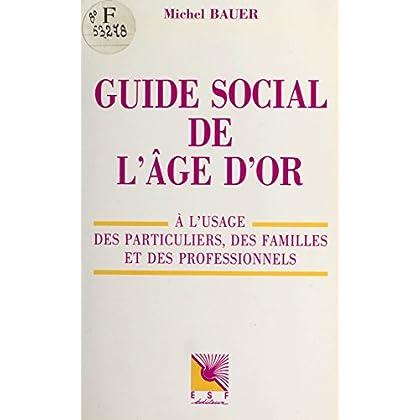 Guide social de l'âge d'or : à l'usage des particuliers, des familles et des professionnels (Social Hors Collection)