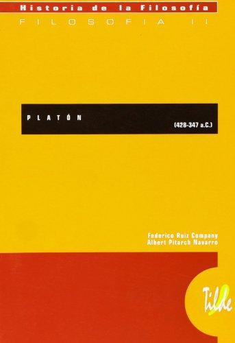 PLATÓN (428-347 a.C.) (H. De La Filosofia - Tilde) por Albert Pitarch Navarro