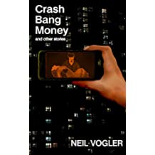 Crash Bang Money and Other Stories
