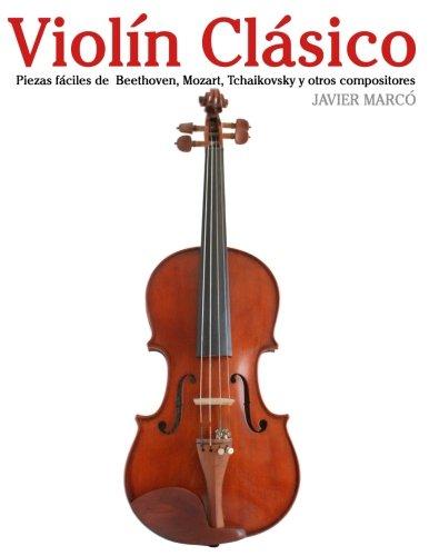 Descargar Libro Violín Clásico: Piezas fáciles de Beethoven, Mozart, Tchaikovsky y otros compositores de Javier Marcó