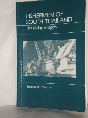 Fishermen of South Thailand: The Malay Villagers