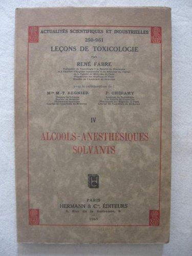 Alcools anesthésiques solvants, tome IV