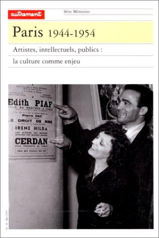 Paris, 1944-1954. Artistes, intellectuels, publics : La Culture  comme enjeu