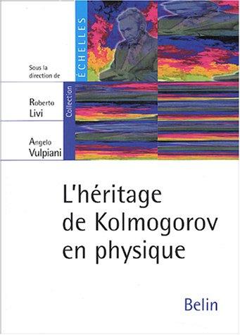 L'hritage de Kolmogorov en physique