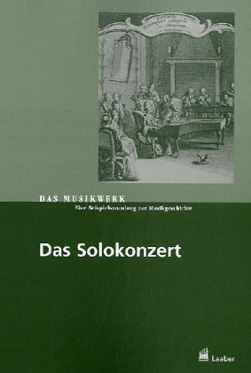 Das Musikwerk, Bd.16 : Das Solokonzert