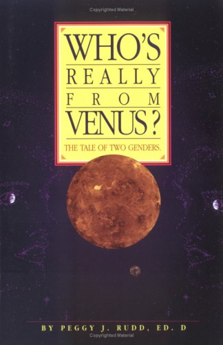 Who's Really from Venus?: The Tale of Two Genders (Rudd Company Inc)