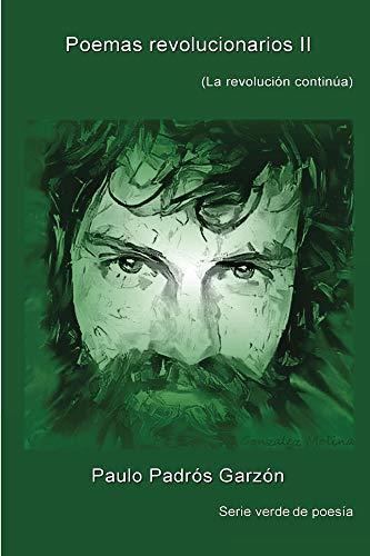 Poemas revolucionarios II: (La revolución continúa) (Verde nº 9) por Paulo Padrós Garzón