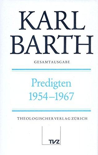 Karl Barth Gesamtausgabe: Abt. I: Predigten 1954–1967