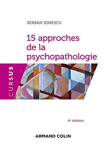 15 approches de la psychopathologie - 4e éd.
