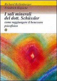I sali minerali del dott. Schüssler. Come raggiungere il benessere psicofisico