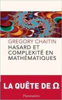 Hasard et complexité en mathématiques de Gregory-J Chaitin,Laurence Decréau (Traduction) ( 19 janvier 2009 )