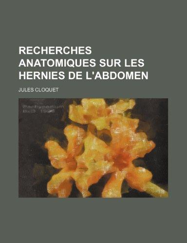 Recherches Anatomiques Sur Les Hernies de L'abdomen
