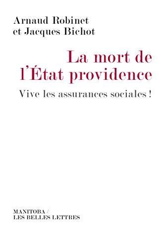 La Mort de l'État-providence: Vive les assurances sociales!
