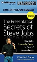 [(The Presentation Secrets of Steve Jobs: How to Be Insanely Great in Front of Any Audience)] [Author: Carmine Gallo] published on (April, 2014)