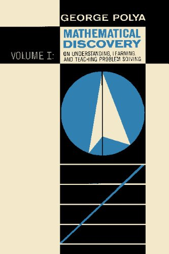 Mathematical Discovery on Understanding, Learning, and Teaching Problem Solving, Volume I: 1 por George Polya