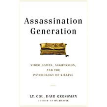 Assassination Generation: Video Games, Aggression, and the Psychology of Killing (English Edition)
