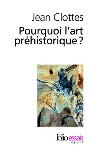 Descargar Libro Pourquoi l'art préhistorique? de Jean Clottes
