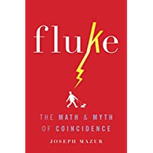 Fluke: The Math and Myth of Coincidence (English Edition)