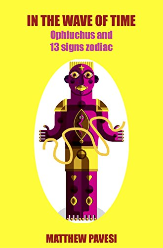 in-the-wave-of-time-ophiuchus-and-the-13-signs-zodiac-english-edition