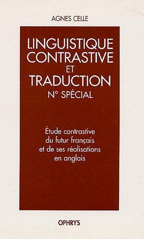 Etude contrastive du futur français et de ses réalisations en anglais