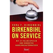 Birkenbihl on Service: Mit 47 Fallbeispielen und konkreten Handlungsalternativen