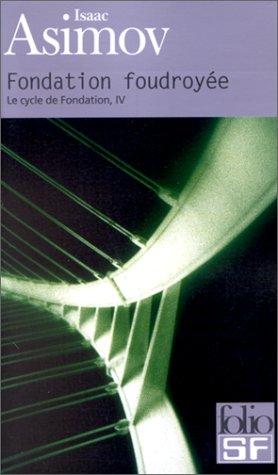 Le Cycle de Fondation, tome 4 : Fondation foudroyée