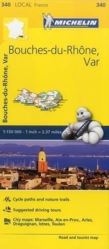 Michelin FRANCE Bouches-du-Rh?ne, Var Map 340 (Maps/Local (Michelin)) by Michelin Travel & Lifestyle (2016-04-07)