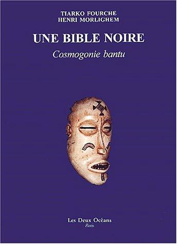 Une bible noire : Cosmogonie bantu