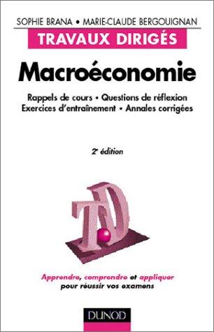 Macroéconomie : Rappels de cours, questions de reflexion, exercices d'entraînement, annales corrigées, 2e édition par Marie-Claude Bergouignan