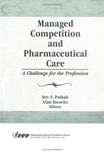 Managed Competition and Pharmaceutical Care: A Challenge for the Profession