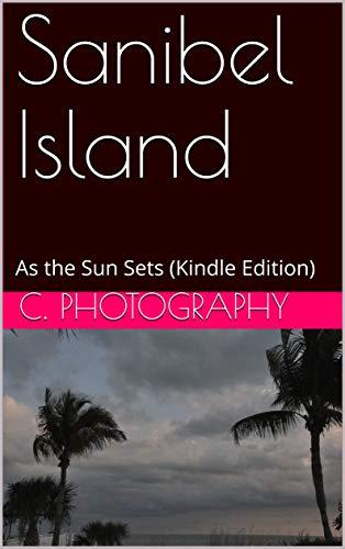 Sanibel Island: As the Sun Sets (Kindle Edition) (Florida Details ...