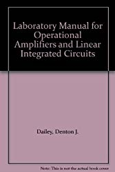 Laboratory Manual for Operational Amplifiers and Linear Integrated Circuits