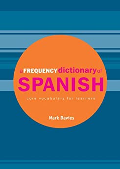 A Frequency Dictionary of Spanish: Core Vocabulary for Learners par [Davies, Mark]