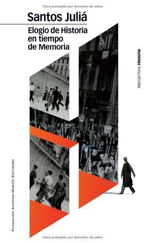 Elogio de historia en tiempo de memoria (Biblioteca clásica) por Santos Juliá